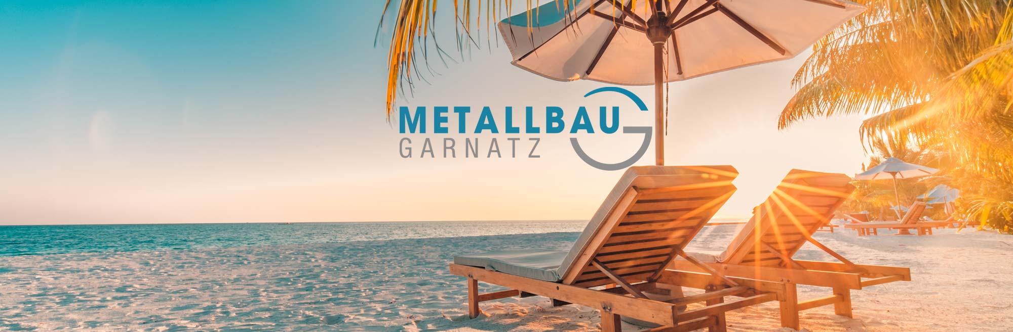 metallbau-garnatz-urlaub